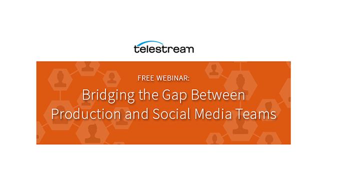 Webinar – Bridging the Gap Between Production and Social Media Teams