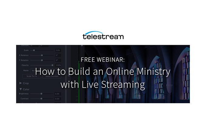 Webinar – How to Build an Online Ministry with Live Streaming