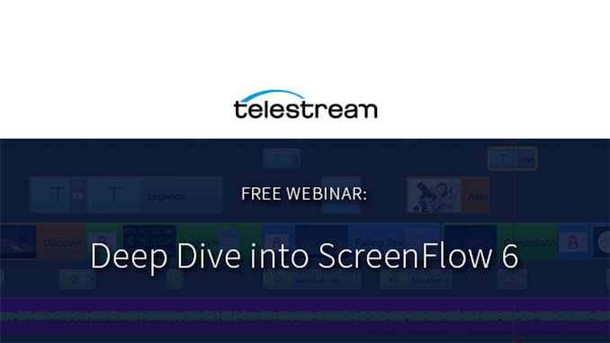 Webinar – Deep Dive into ScreenFlow 6