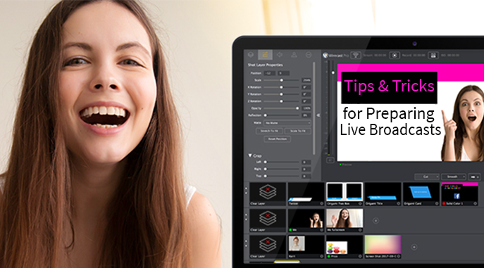 Tips and Tricks for Preparing Live Broadcasts